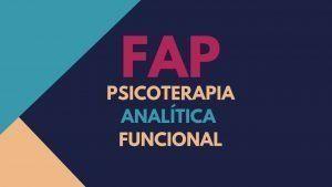 Psicoterapia Analítica Funcional - FAP