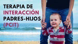 Terapia de Interacción Padres-Hijos (PCIT)
