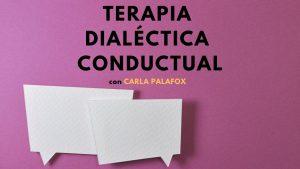 47 - Terapia Dialéctica Conductual
