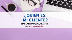 ¿Quién es mi cliente?