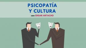 Psicopatía y Cultura