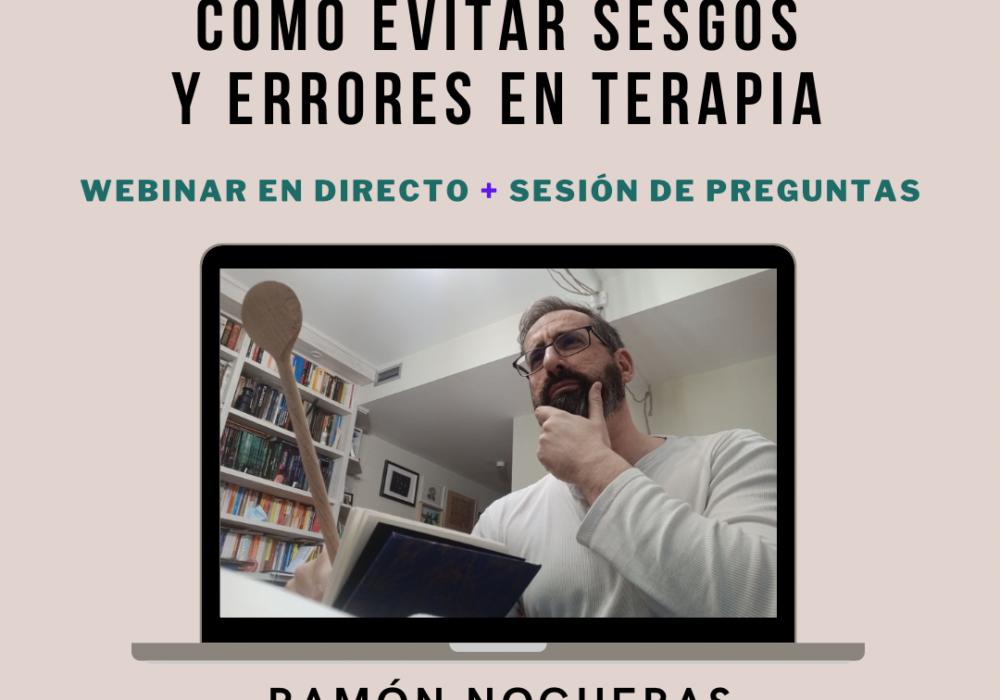 sesgos en terapia con Ramón nogueras