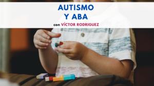 Autismo y ABA