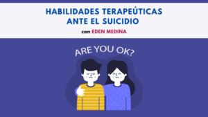 Habilidades terapéuticas ante el suicidio